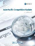 Asia-Pacific Competition Update (Issue 25)